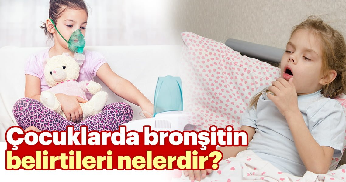 Çocuklarda bronşitin bulguları nelerdir?