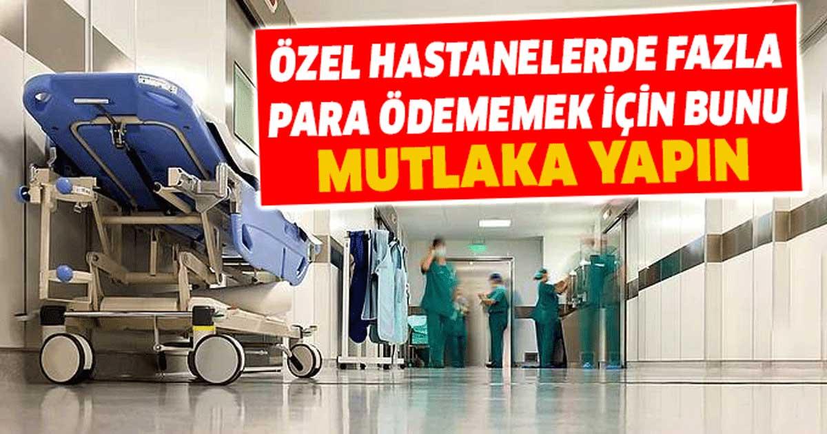 Özel Hastanelerde Fazla Para Ödememek İçin Bunu Mutlaka Yapın 2650 Liralık Fatura 158 Liraya İndi